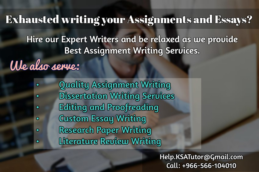 Call: +966 566 104010 For KSA�s Best Assignment Help � Essay Writing Services